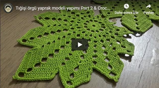 Tığişi Örgü Yaprak Modeli Yapımı & Crochet Doily Part 1